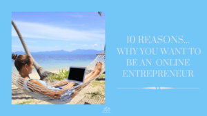 10 reasons you want to be an entrepreneur