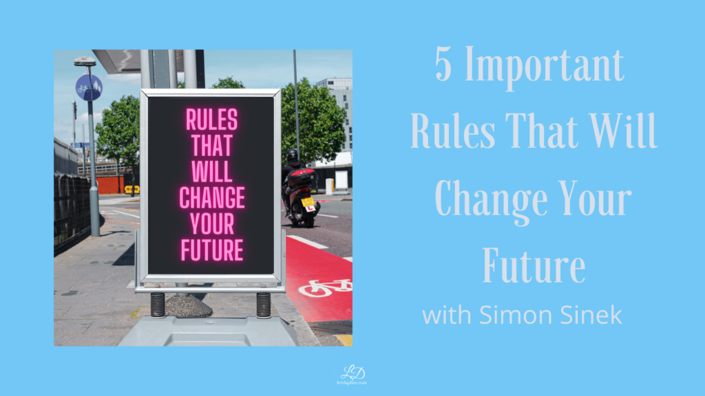 5 Rules that will change your life
