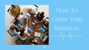 How to grow your busines