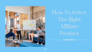How to select the right affiliate program