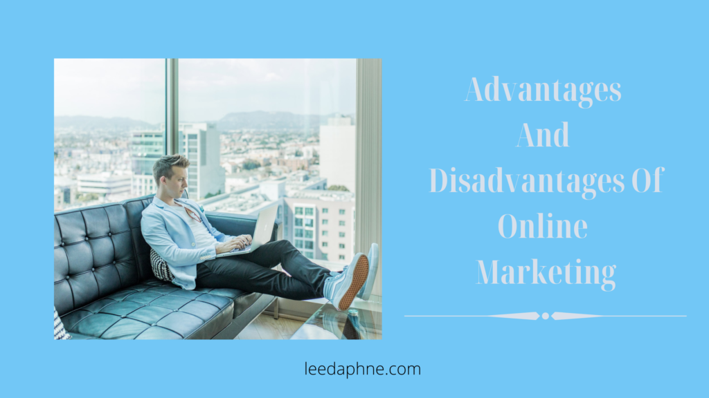 Advantages and disadvantages of online marketing