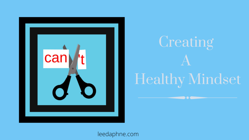 Creating A Healthy Mindset