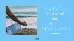 How to lear your mind and practice mindfulness