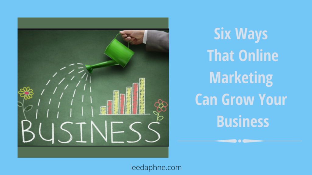 Six ways that online marketing can grow your business