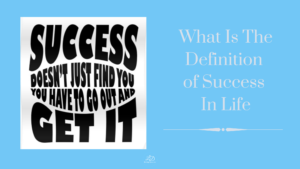 What Is The Definition of Success In Life