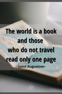 The World Is An Open Book And Those Who Do Not Travel Read Only One Page